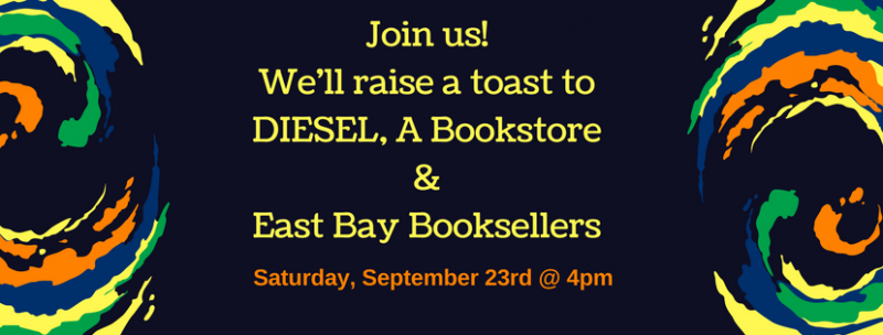 Join Us For a Toast to DIESEL and East Bay Booksellers, 9/23 @ 4pm